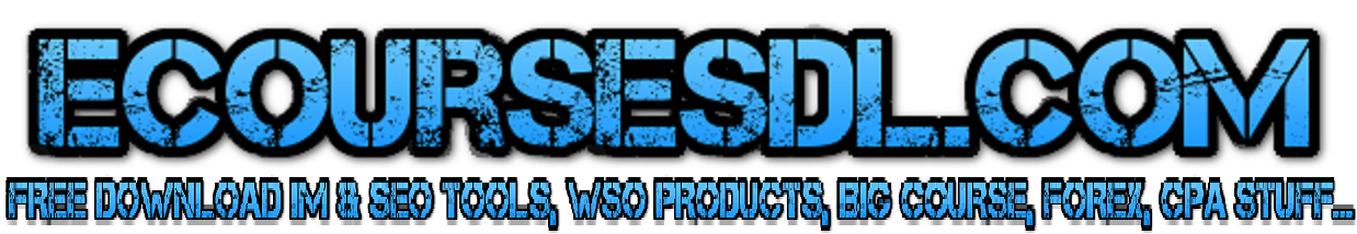 FREE DOWNLOAD IM & SEO TOOLS, WSO PRODUCTS, BIG COURSE, FOREX, CPA STUFF…